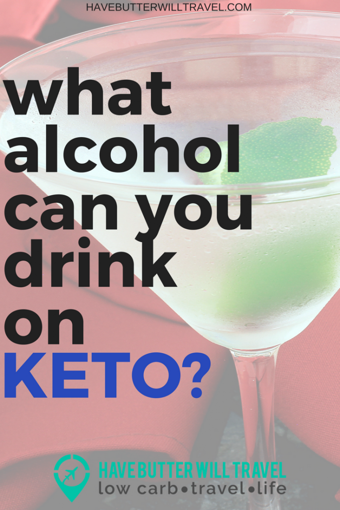 Keto Alcoholic Drinks Guide - Have Butter Will Travel
