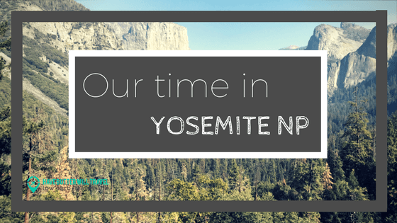 Our time in Yosemite
