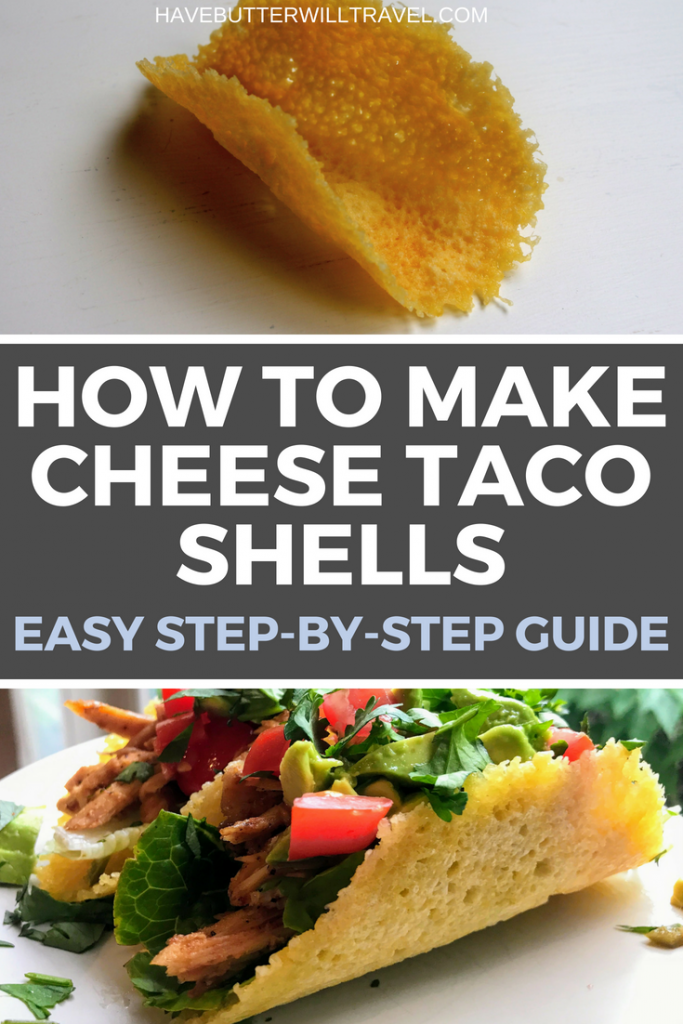 Cheese shell tacos are possibly one of the best things ever! Learning how to make cheese shell tacos is part of the Have Butter will Travel 'How to' series